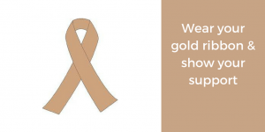 Wear your gold ribbon